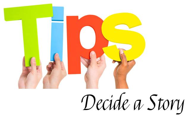 5 One Line Tips to Decide a Story
